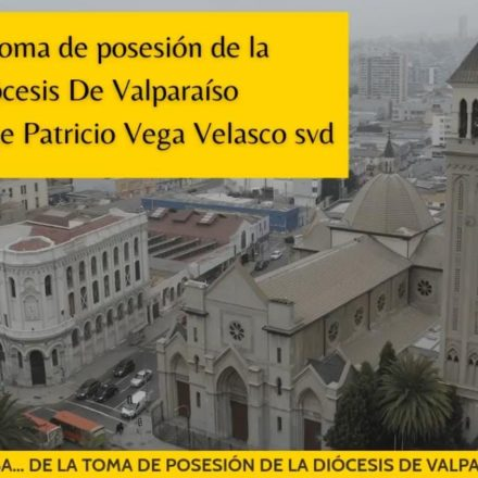Toma de Posesión de Nuevo Obispo de Valparaíso